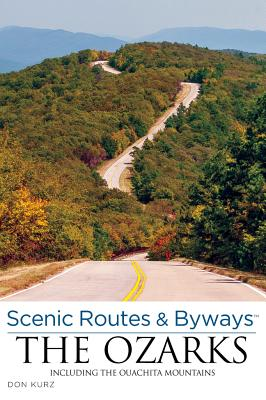 Scenic Routes & Byways Ozarks By Kurz, Don