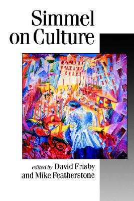 Simmel on Culture By Simmel, Georg/ Frisby, David (EDT)/ Frisby, David/ Featherstone, Mike